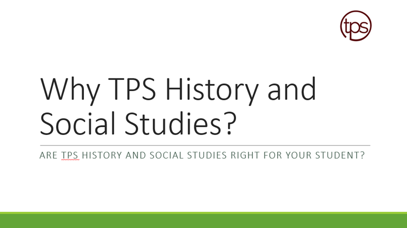 Why TPS History and Social Studies?